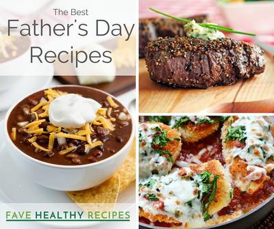 Top 10 Healthy Father's Day Recipes | FaveHealthyRecipes.com