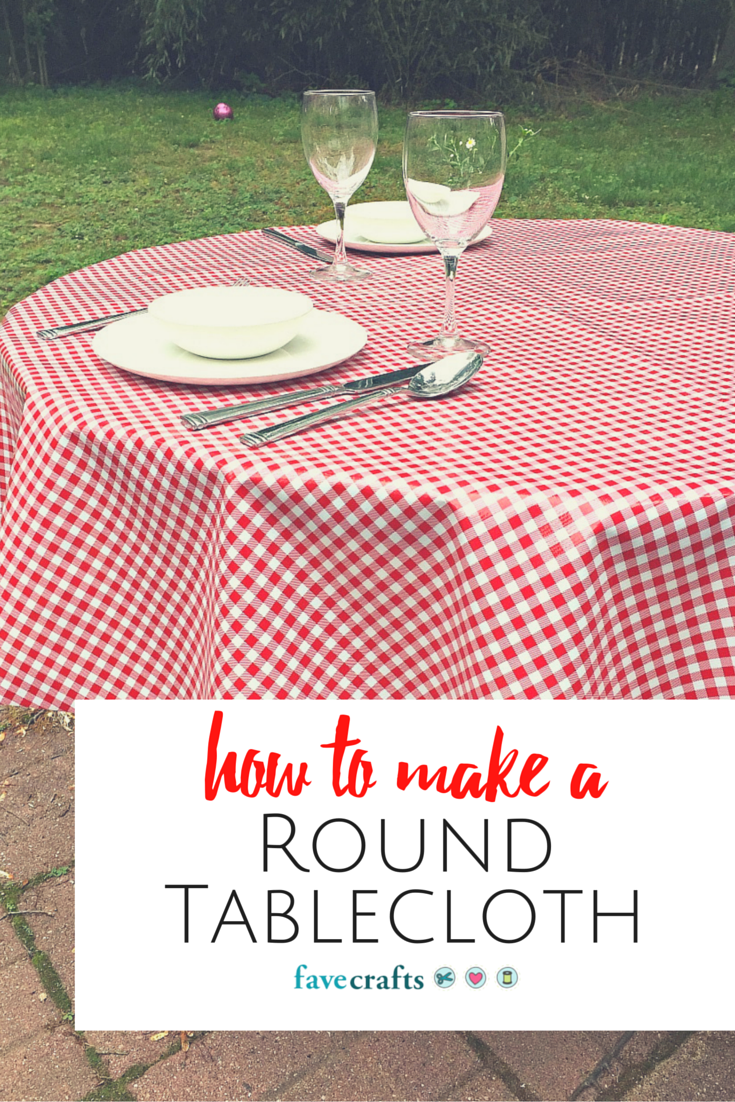 Extra Large Round Table Cloth.How To Make A Round Tablecloth Favecrafts Com
