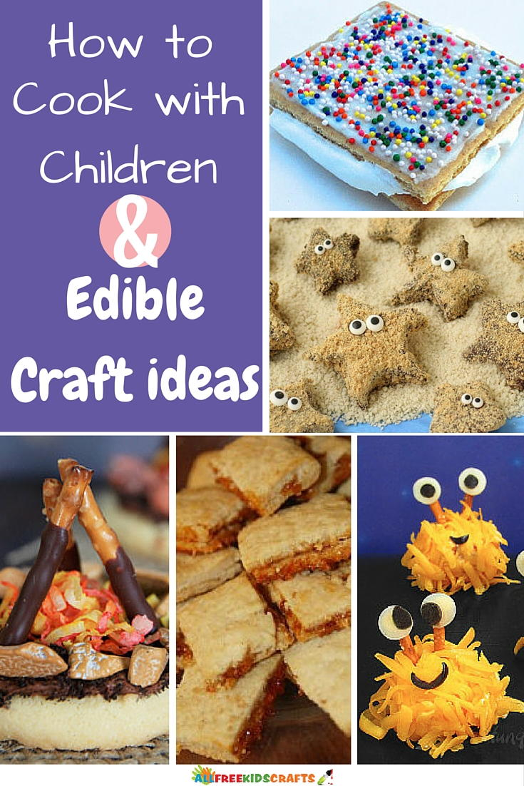 8 Tips For Cooking With Children 7 Edible Craft Ideas