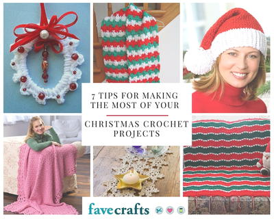 7 Tips for Making the Most of Your Christmas Crochet Projects