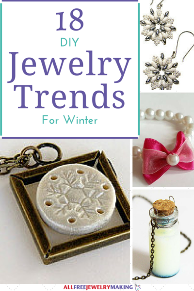 18 DIY Jewelry Trends for Winter
