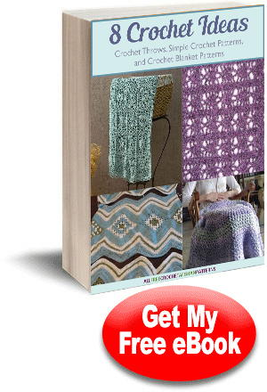 Download your copy of 8 Crochet Ideas for Crochet Throws, Simple Crochet Patterns, and Crochet Blanket Patterns eBook today