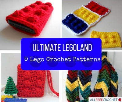 Ultimate Legoland: 9 Lego Crochet Patterns