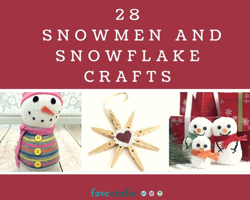 28 Snowmen and Snowflake Crafts