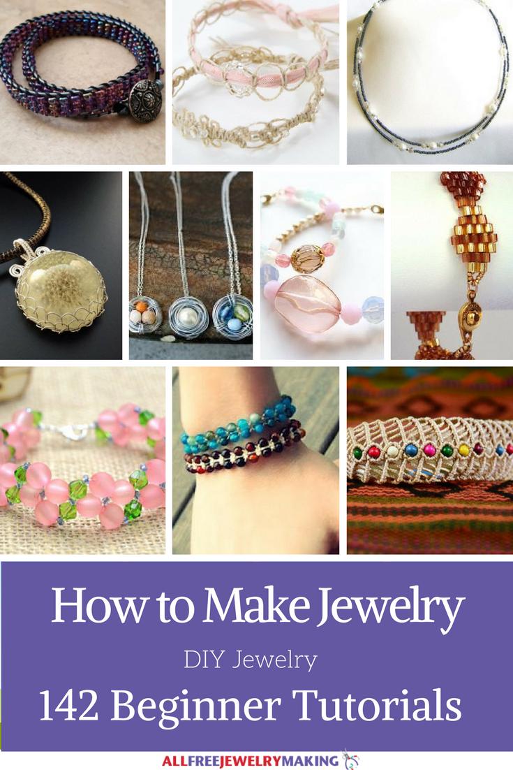 How To Make Jewelry: 142 Beginner DIY Jewelry Tutorials