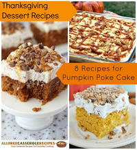 Thanksgiving Dessert Recipes: 8 Recipes for Pumpkin Poke Cake