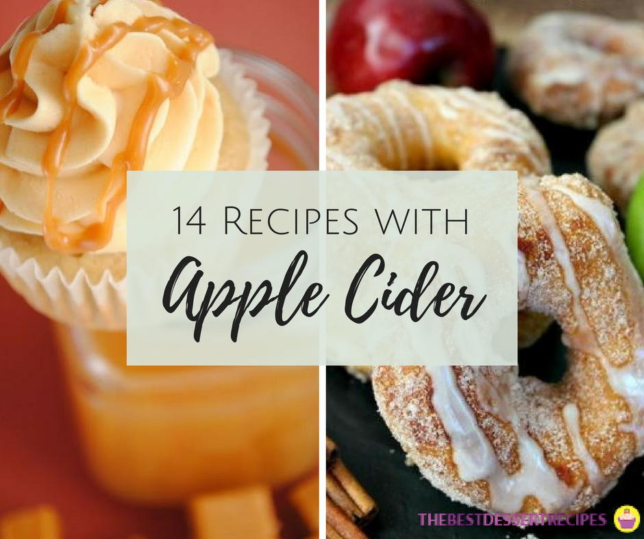 Fabulous Fall Desserts: 14 Recipes With Apple Cider
