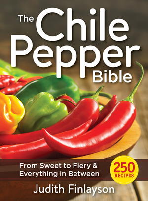 The Chile Pepper Bible: From Sweet to Fiery and Everything in Between