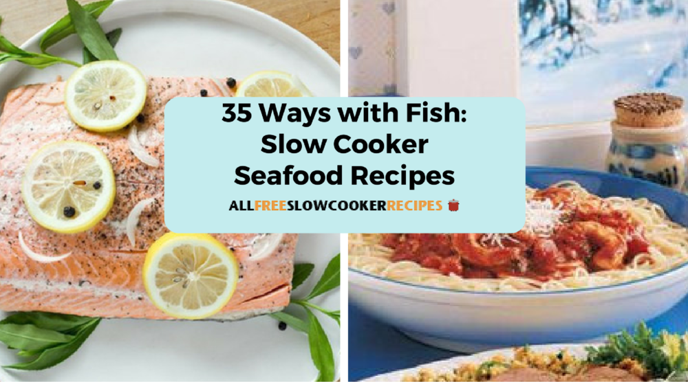 35 ways with fish slow cooker seafood recipes for Fish slow cooker recipes