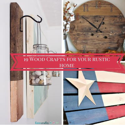 19 Wood Crafts for Your Rustic Home