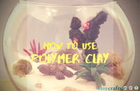 How to Use Polymer Clay: A Guide for Beginners