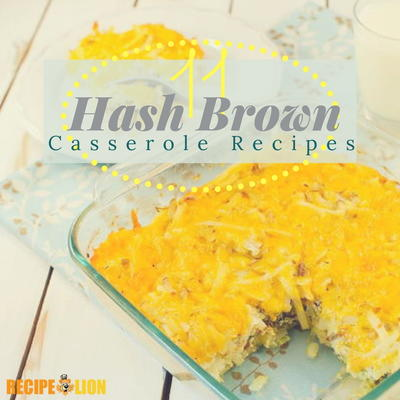 11 Favorite Hash Brown Casserole Recipes
