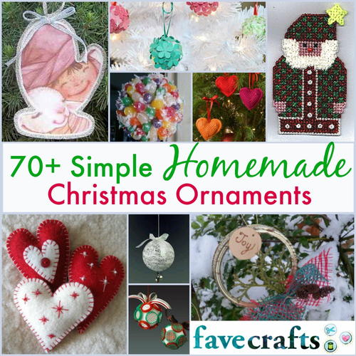 Simple Homemade Christmas Ornaments: 70+ Simple Homemade Christmas Ornaments
