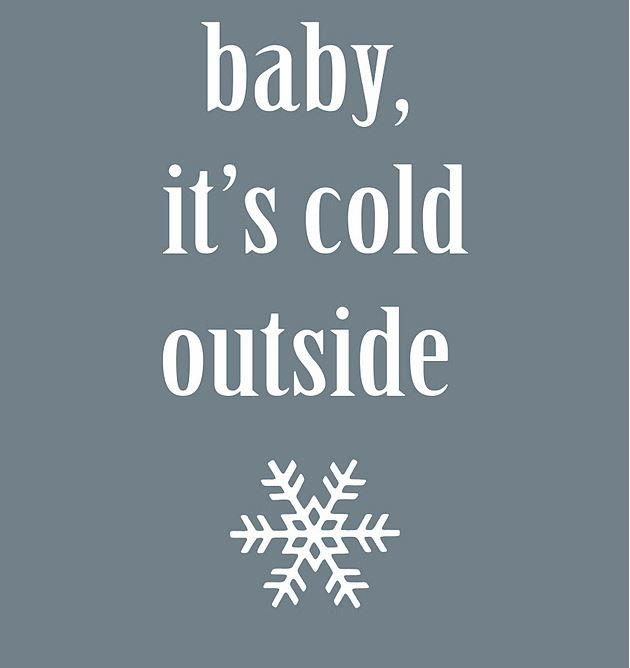 Baby Its Cold Outside Printable AllFreeChristmasCraftscom