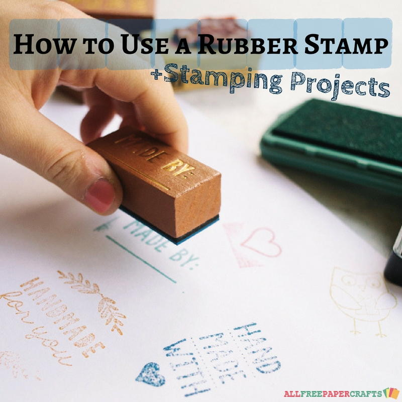 Rubber Stamp Art Projects How to Use a Rubber St...