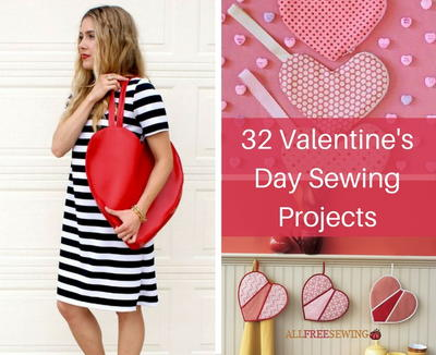 32 Valentine's Day Sewing Projects
