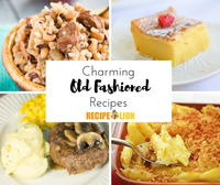 30 Charming Old Fashioned Recipes