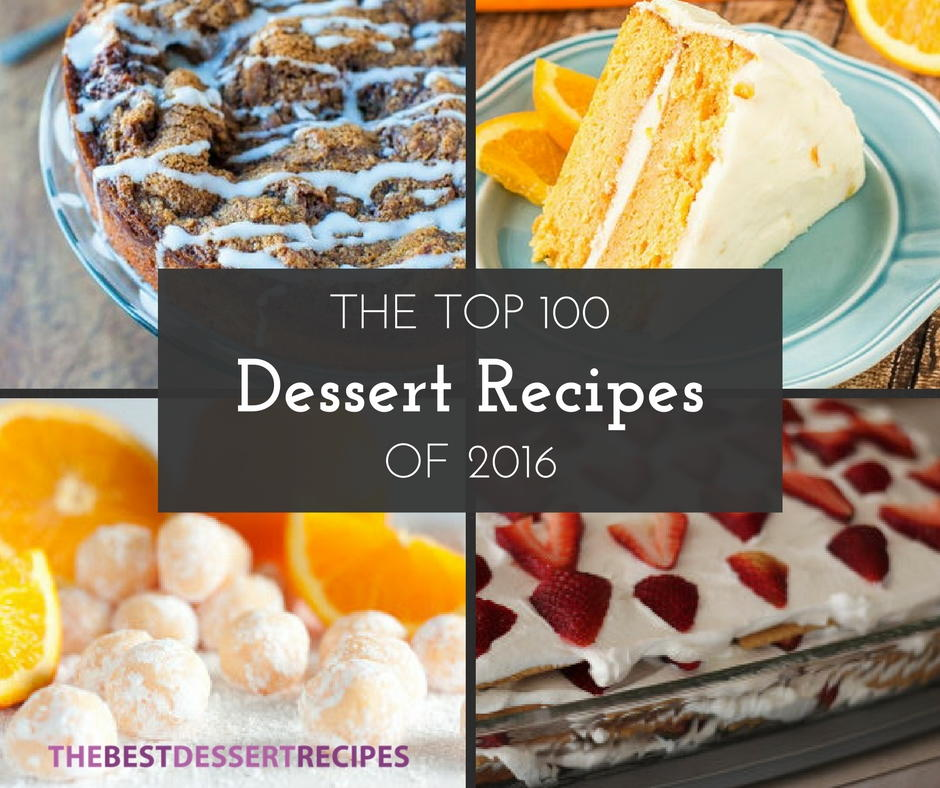 The Top 100 Dessert Recipes Of 2016