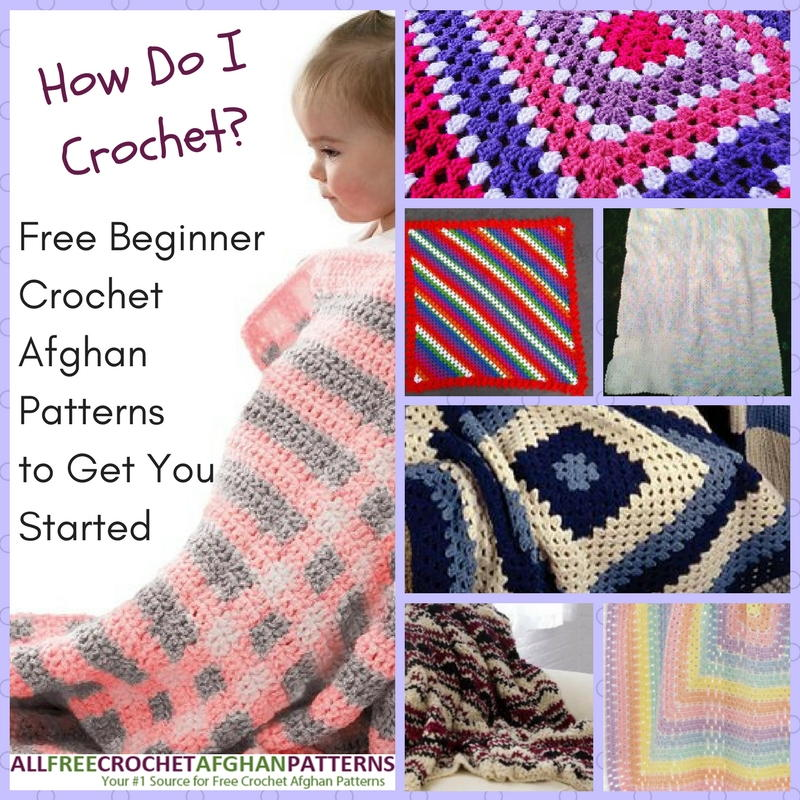 How Do You Crochet : How Do I Crochet? 22 Free Beginner Crochet Afghan Patterns to Get You ...