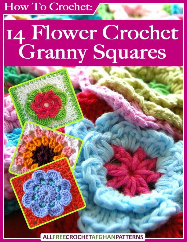 How To Crochet 14 Flower Crochet Granny Squares Free Ebook