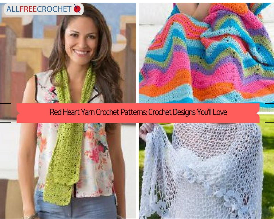 Red Heart Yarn Crochet Patterns: Crochet Designs You\'ll Love ...