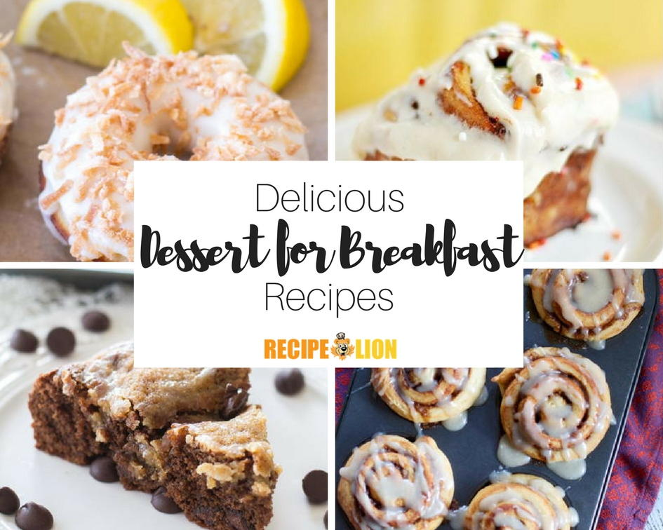 Dessert For Breakfast 32 Best Breakfast Recipes