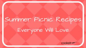 23 Summer Picnic Recipes Everyone Will Love