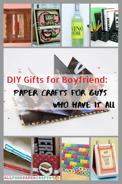 Allfreepapercrafts Com: DIY Gifts For Boyfriend: 24 Paper Crafts For Guys Who Have