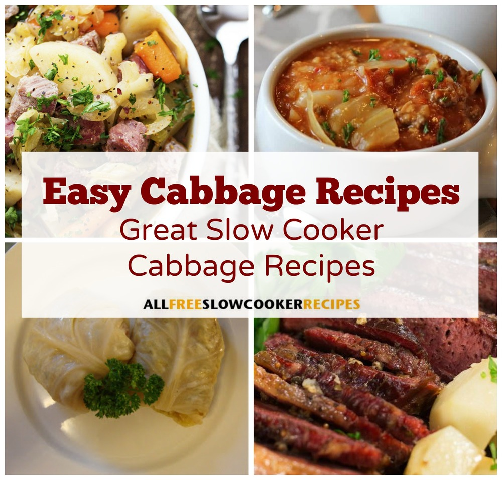 Easy Cabbage Recipes 12 Great Slow Cooker Cabbage Recipes
