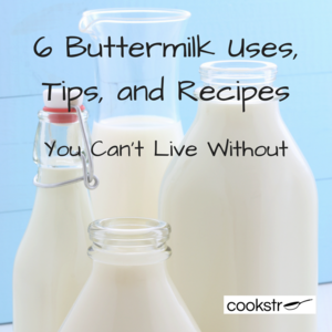 6 Buttermilk Uses, Tips, and Recipes You Can't Live Without