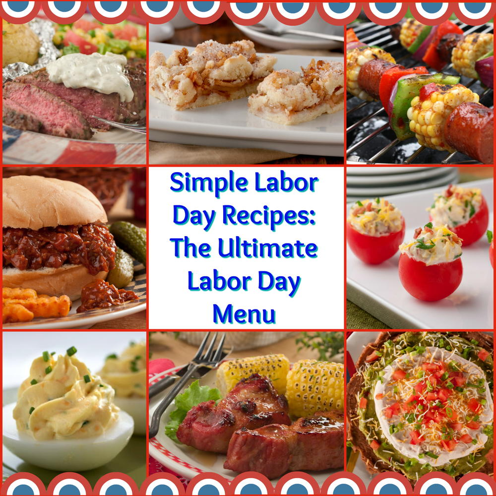 26 Simple Labor Day Recipes: The Ultimate Labor Day Menu