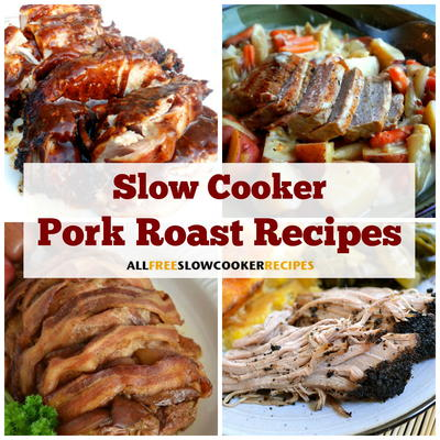 18 Slow Cooker Pork Roast Recipes