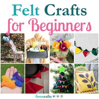 50+ Felt Crafts for Beginners
