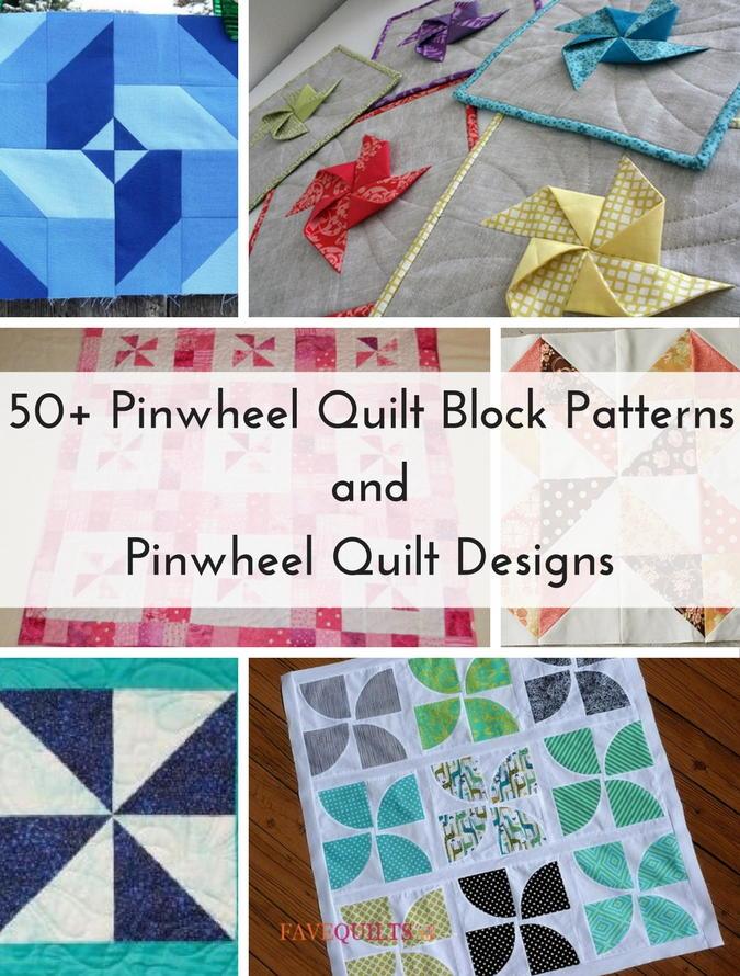 50+ Pinwheel Quilt Block Patterns and Pinwheel Quilt Designs