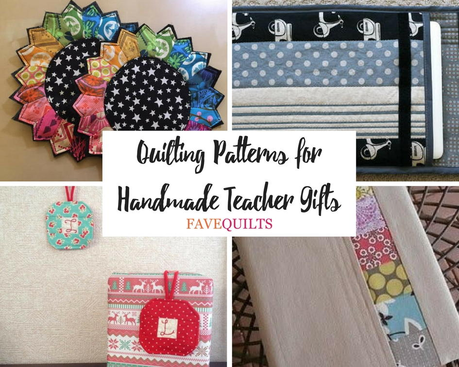 20 Quilting Patterns For Handmade Teacher Gifts