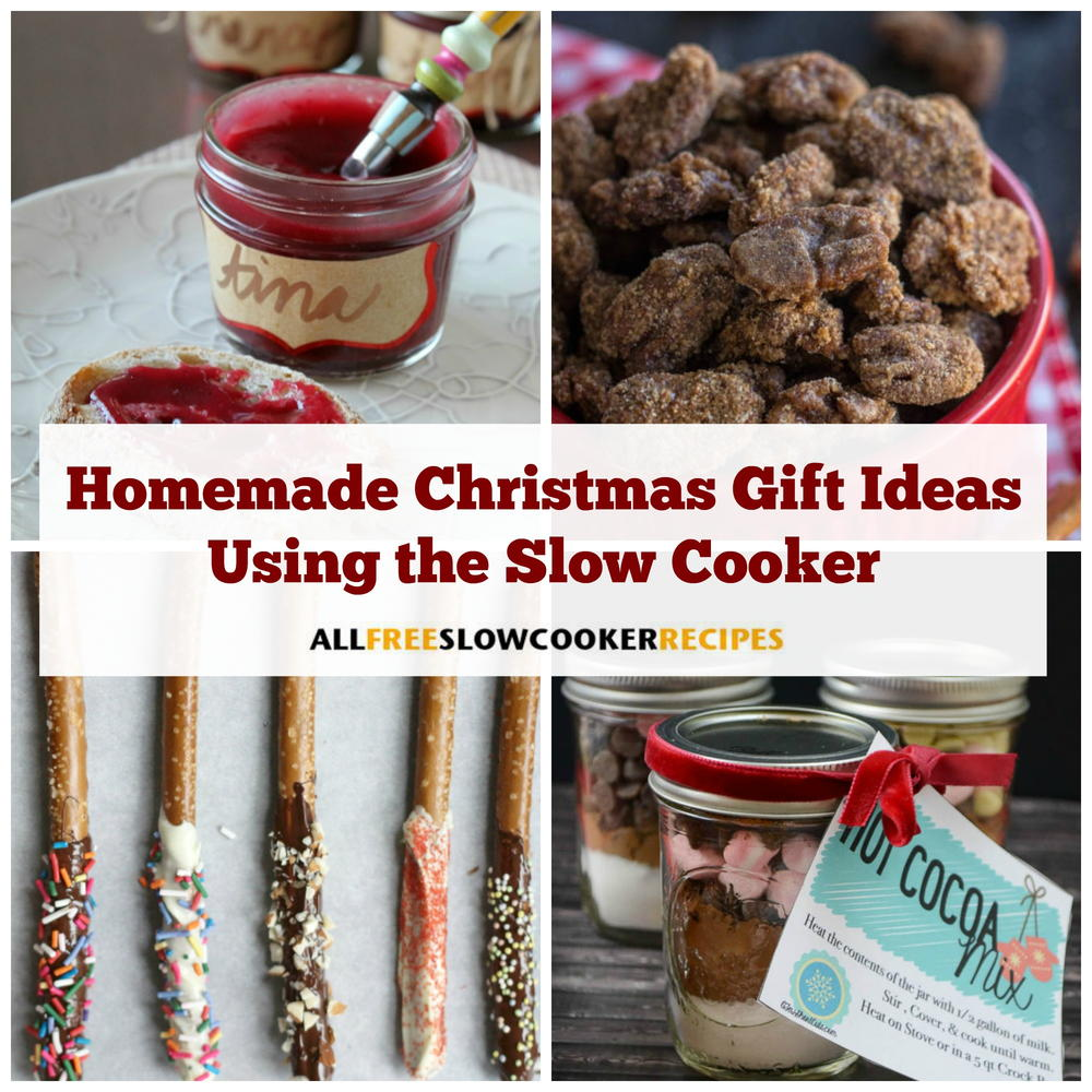 25 Homemade Christmas Gift Ideas Using Your Slow Cooker