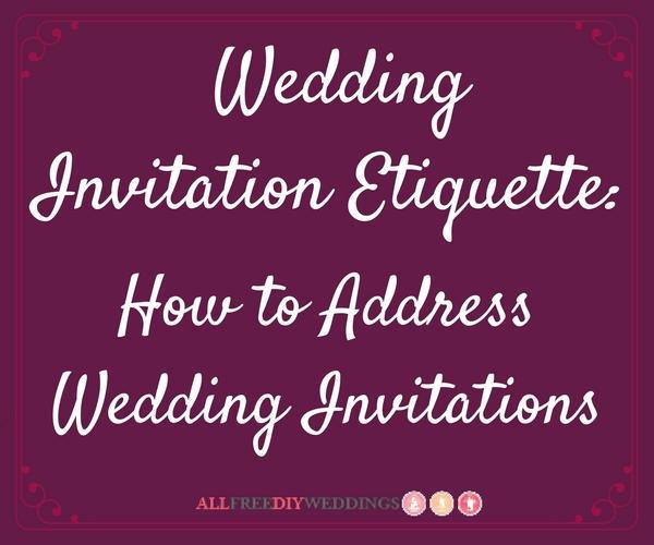How Do I Address Wedding Invitations: Wedding Invitation Etiquette: How To Address Wedding