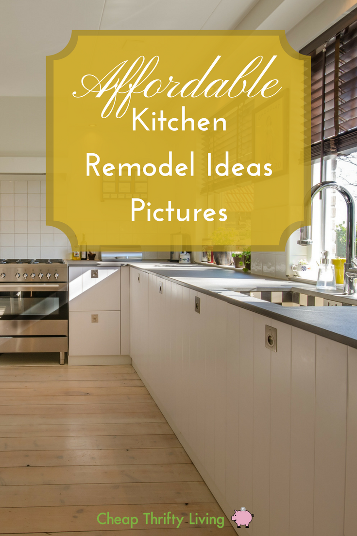 10 Affordable Kitchen Remodel Ideas Pictures Cheapthriftyliving Com