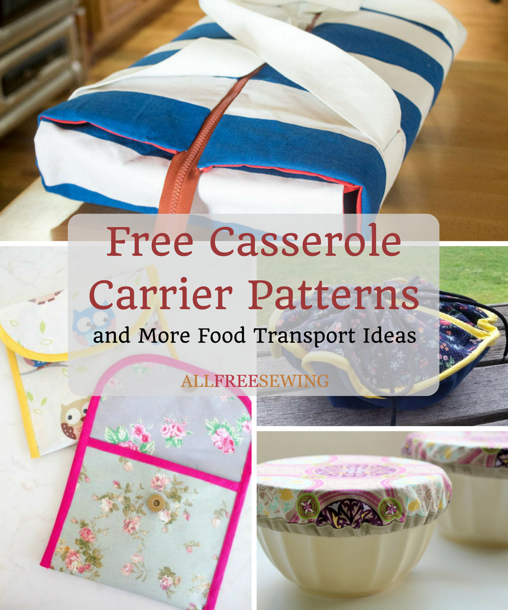 9 Free Casserole Carrier Patterns + More Food Transport