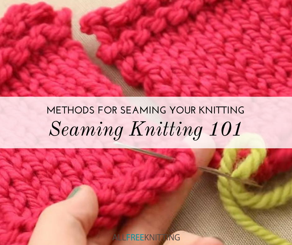 644565d615e0 Seaming Knitting 101  7 Methods for Seaming Your Knitting ...