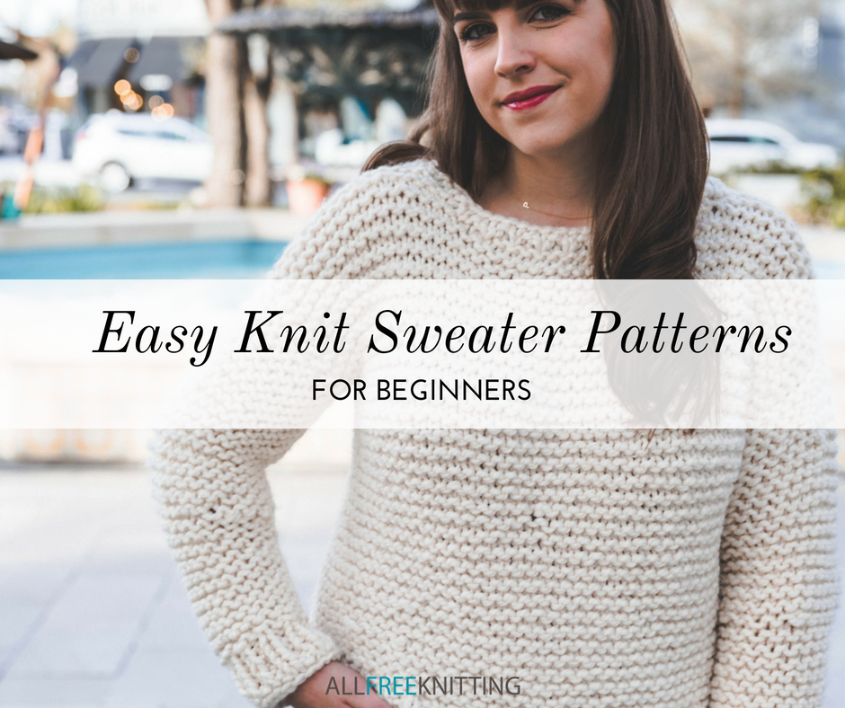 9c1051e333fb2 30 Easy Knit Sweater Patterns for Beginners