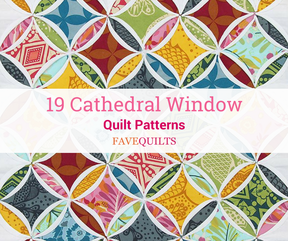 19 Cathedral Window Quilt Patterns Favequilts Com