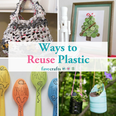 Plastic Crafting: 25 Ways to Reuse Plastic