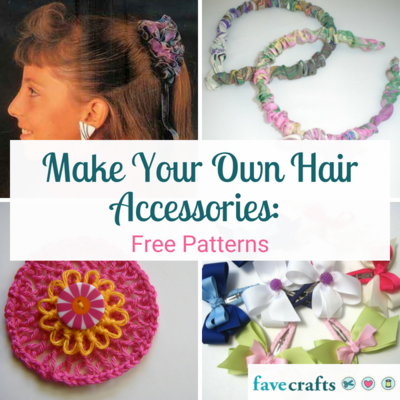 Make Your Own Hair Accessories 23 Free Patterns