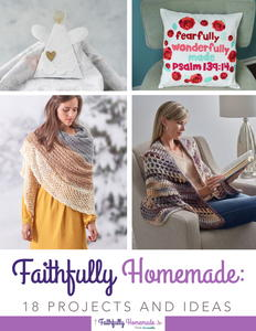 Faithfully Homemade: 18 Projects and Ideas eBook