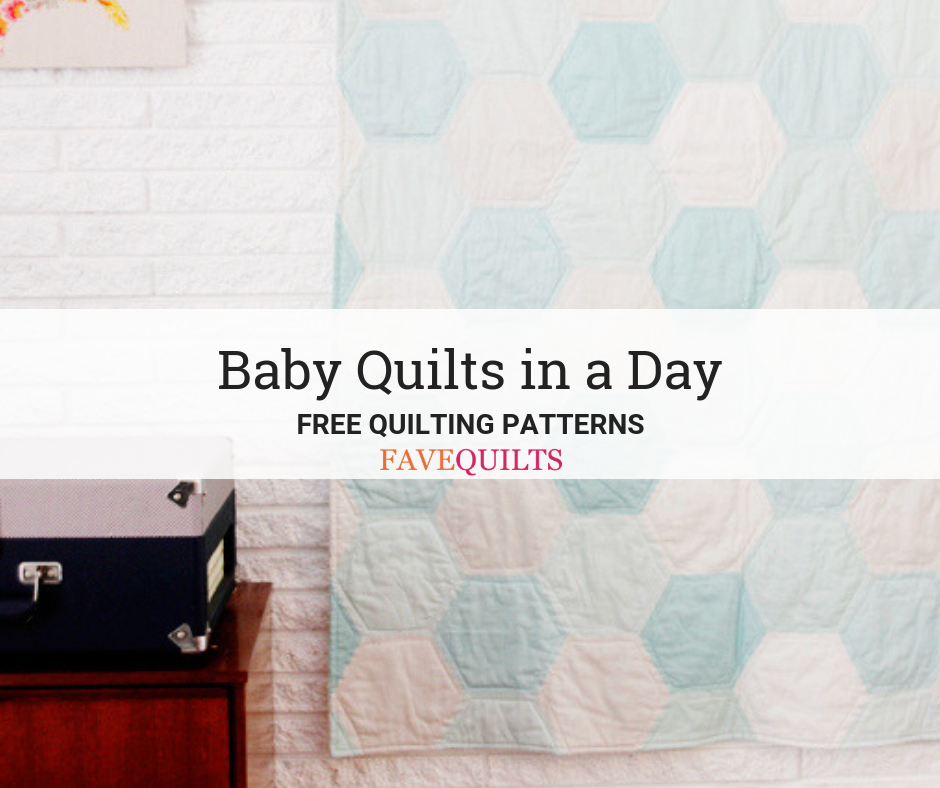 21 Baby Quilts in a Day Patterns | FaveQuilts.com