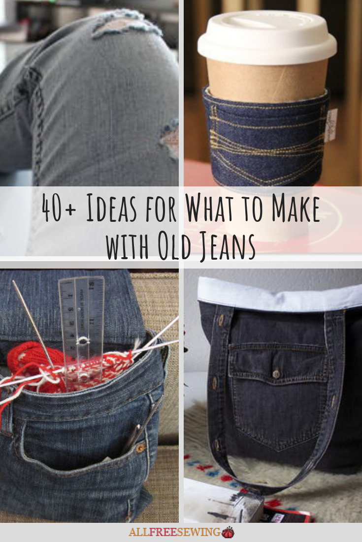 40+ Ideas for What to Make with Old Jeans |