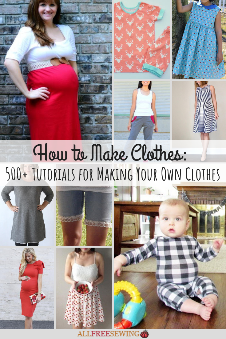 500 Tutorials For Making Your Own Clothes Allfreesewing
