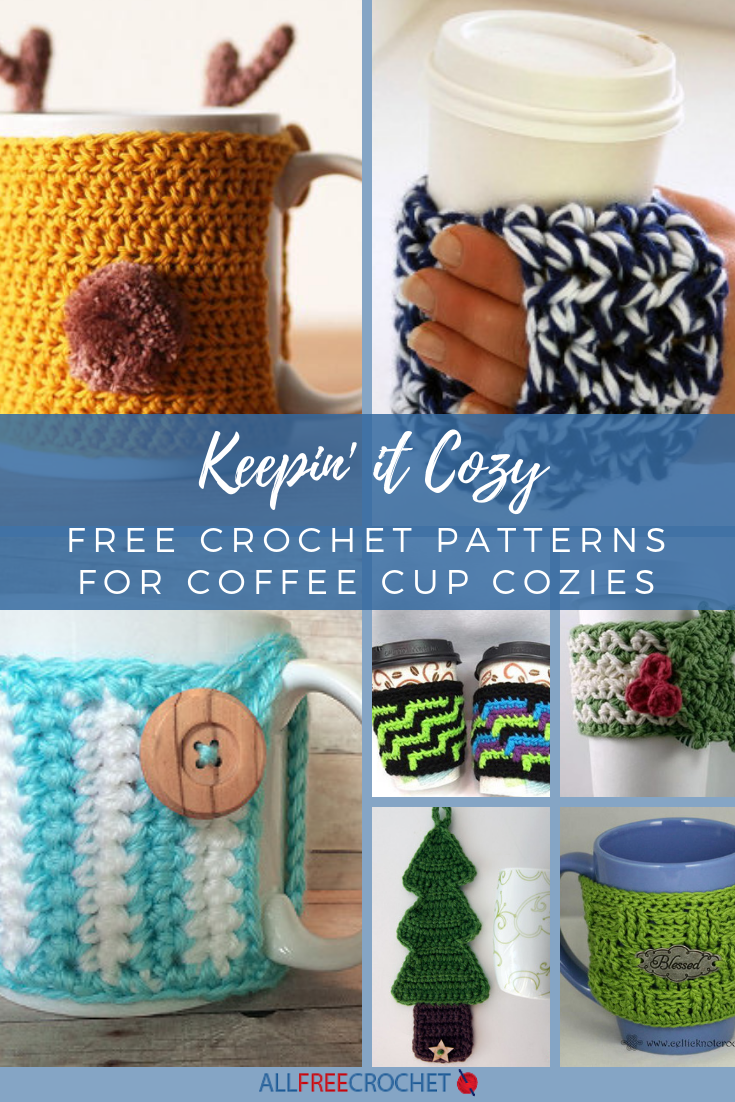 Keepin It Cozy 12 Free Crochet Patterns For Coffee Cup Cozies Allfreecrochet Com