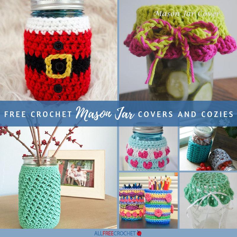 16 Free Crochet Mason Jar Covers And Cozies Allfreecrochet Com